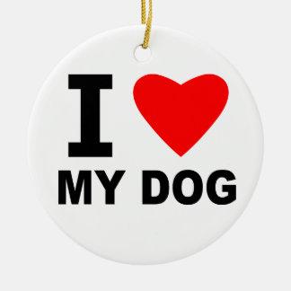 I Love My Dog Ceramic Ornament