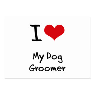 I Love My Dog Groomer Large Business Cards (Pack Of 100)