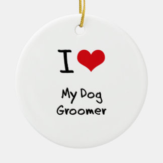I Love My Dog Groomer Double-Sided Ceramic Round Christmas Ornament