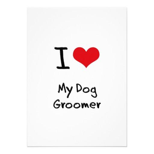 I Love My Dog Groomer Custom Invitations