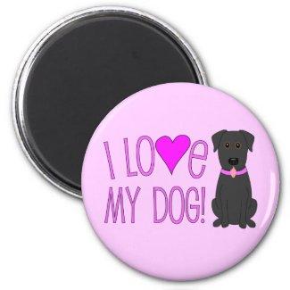 I love my dog! magnet