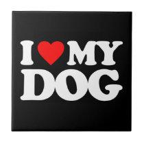 I LOVE MY DOG TILE