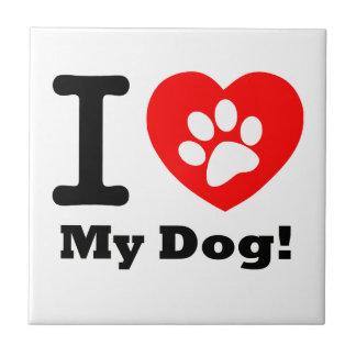 I Love My Dog Ceramic Tile
