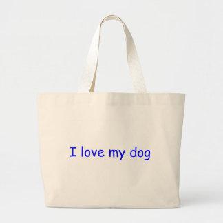 I Love My Dog Tote