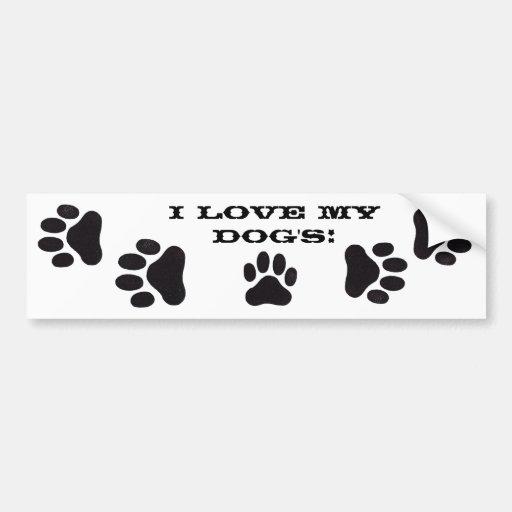 I love my dog's! car bumper sticker