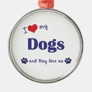 I Love My Dogs (Multiple Dogs) Round Metal Christmas Ornament