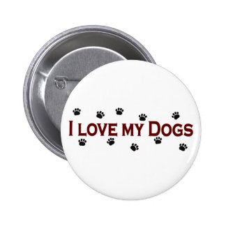 I Love My Dogs Pinback Button