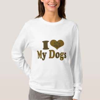 I Love my Dogs T-Shirt