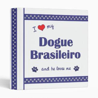 I Love My Dogue Brasileiro (Male Dog) Binder