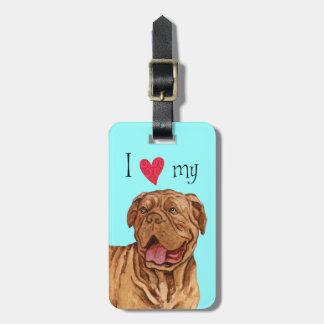 I Love my Dogue de Bordeaux Bag Tag