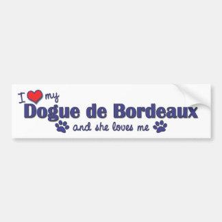 I Love My Dogue de Bordeaux (Female Dog) Bumper Sticker