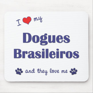 I Love My Dogues Brasileiros (Multiple Dogs) Mouse Pad