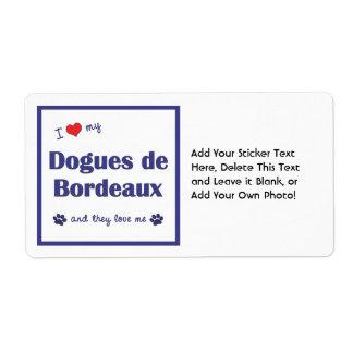I Love My Dogues de Bordeaux (Multiple Dogs) Label