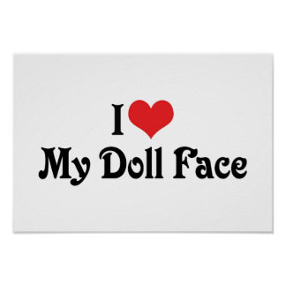 I Love My Doll Face Poster