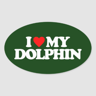 I LOVE MY DOLPHIN OVAL STICKER