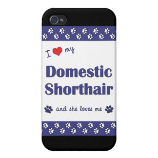 I Love My Domestic Shorthair (Female Cat) iPhone 4 Cases
