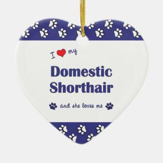 I Love My Domestic Shorthair (Female Cat) Christmas Tree Ornaments