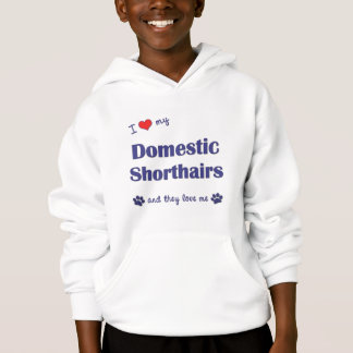 I Love My Domestic Shorthairs (Multiple Cats) Hoodie