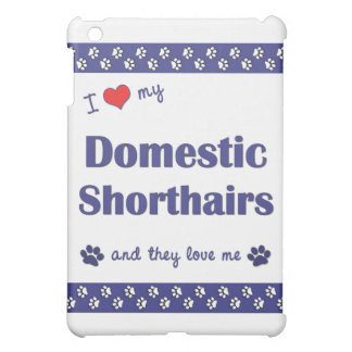 I Love My Domestic Shorthairs (Multiple Cats) iPad Mini Cover