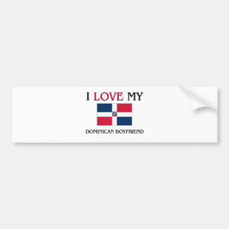 I Love My Dominican Boyfriend Bumper Sticker
