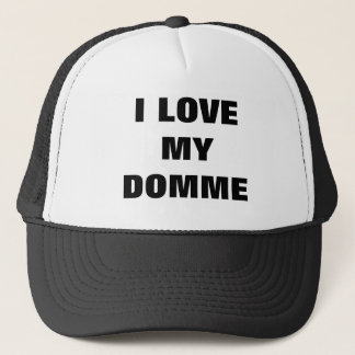 I LOVE MY DOMME TRUCKER HAT