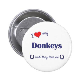 I Love My Donkeys (Multiple Donkeys) Buttons