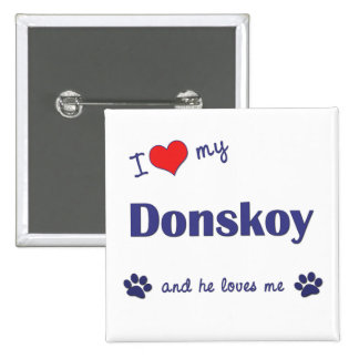 I Love My Donskoy (Male Cat) Pinback Button