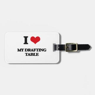 I Love My Drafting Table Bag Tag