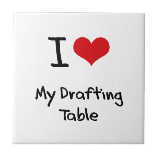 I Love My Drafting Table Small Square Tile