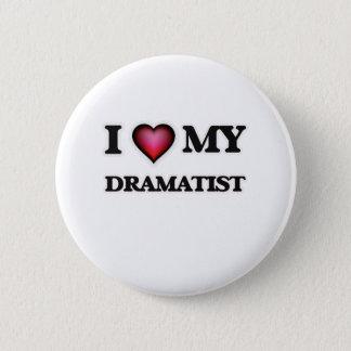 I love my Dramatist Pinback Button