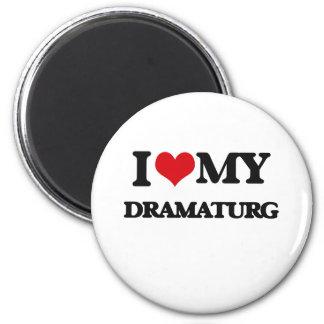 I love my Dramaturg Refrigerator Magnet