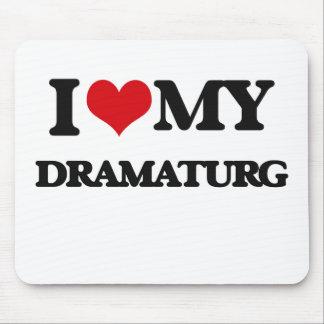 I love my Dramaturg Mousepads