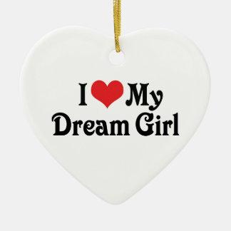 I Love My Dream Girl Ceramic Ornament