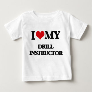 I love my Drill Instructor Baby T-Shirt
