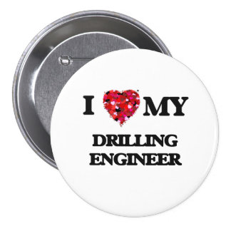 I love my Drilling Engineer 3 Inch Round Button