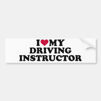 I love my driving instructor bumper sticker