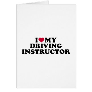 I love my driving instructor card