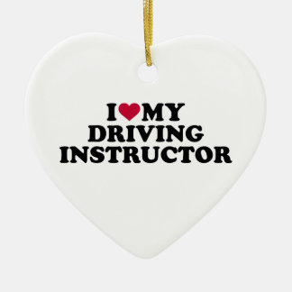 I love my driving instructor ceramic ornament