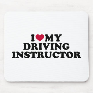 I love my driving instructor mouse pad