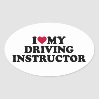 I love my driving instructor oval sticker