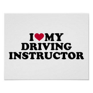 I love my driving instructor poster