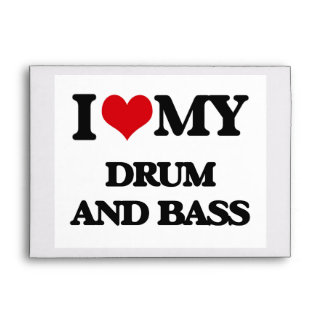 I Love My DRUM AND BASS Envelopes