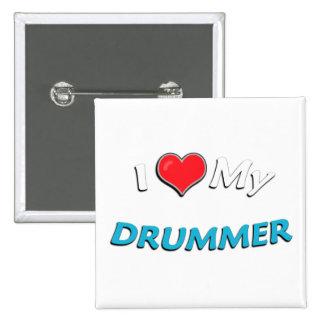 I Love My Drummer Pins