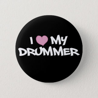 I Love My Drummer Button
