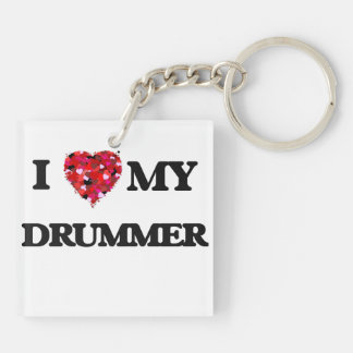 I love my Drummer Double-Sided Square Acrylic Keychain