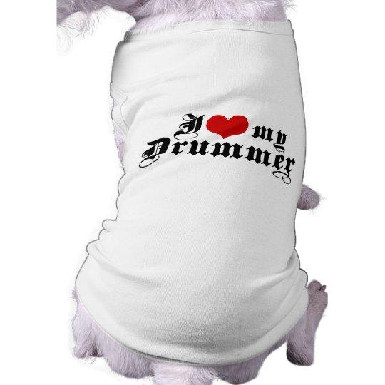 I Love My Drummer Shirt