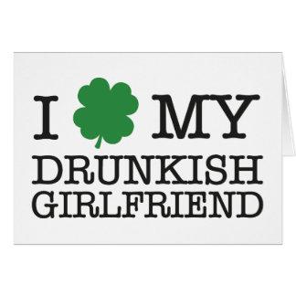 I Love My Drunkish Girlfriend Greeting Card