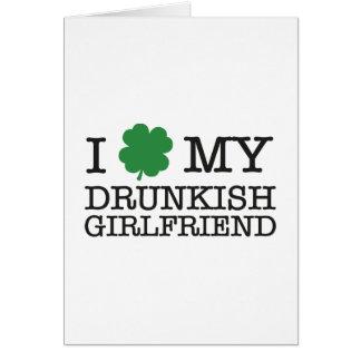I Love My Drunkish Girlfriend Greeting Cards