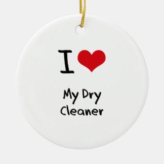I Love My Dry Cleaner Ceramic Ornament