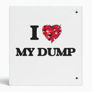 I Love My Dump 3 Ring Binder